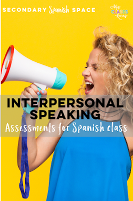 Interpersonal Speaking Assessments in Spanish class - Shared by Mis Clases Locas on Secondary Spanish Space