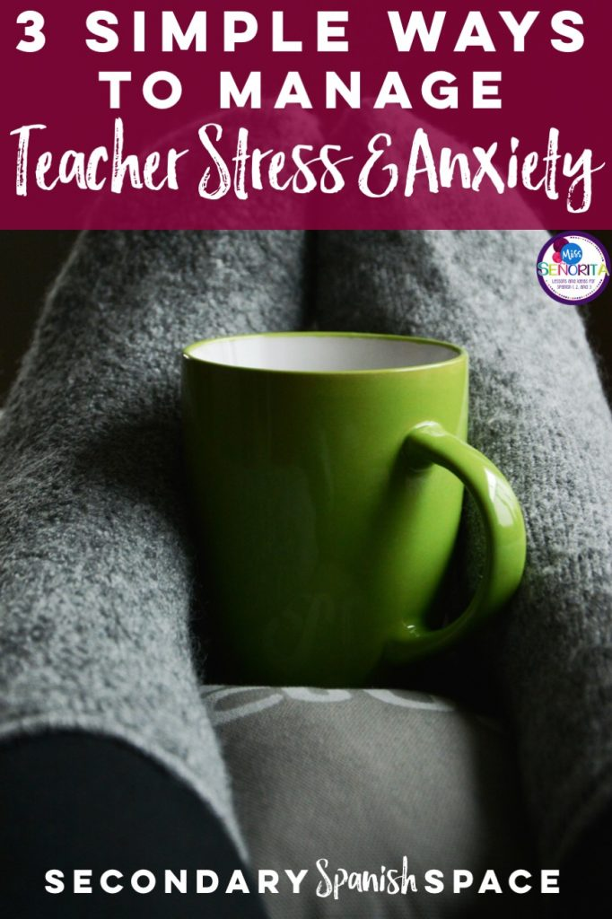 3 simple ways to manage teacher stress and anxiety