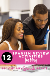 12 Spanish Review Activities for May